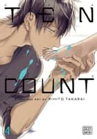 Ten Count, Vol. 4 (Yaoi Manga) ebook by Rihito Takarai