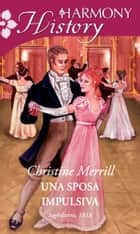 Una sposa impulsiva ebook by Christine Merrill