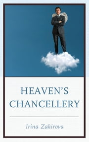 Heaven's Chancellery ebook by Irina Zakirova