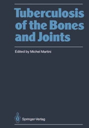 Tuberculosis of the Bones and Joints ebook by D.L. Griffiths,Michel Martini