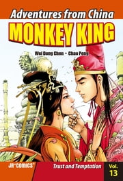 Monkey King Volume 13 - Trust and Temptation ebook by Chao Peng, Wei Dong Chen