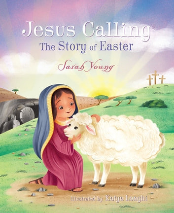 Jesus Calling: The Story of Easter ebook by Sarah Young