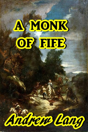 A monk of fife ebook by andrew lang 1230001406658 rakuten kobo a monk of fife ebook by andrew lang fandeluxe Image collections