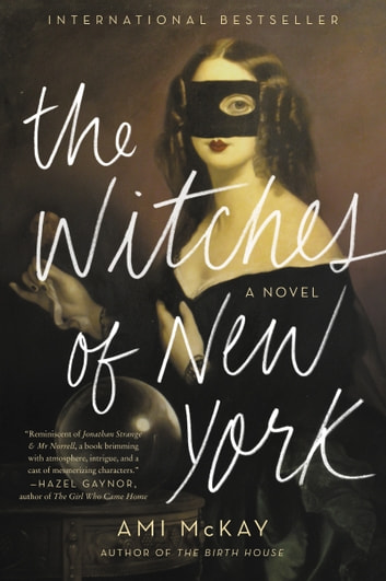 The Witches of New York - A Novel ebook by Ami McKay
