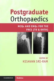 Postgraduate Orthopaedics ebook by Sri-Ram, Kesavan