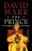 The Prince - Faith, Abuse and George Pell ebook by