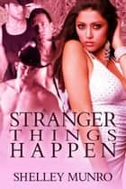 Stranger Things Happen ebook by Shelley Munro
