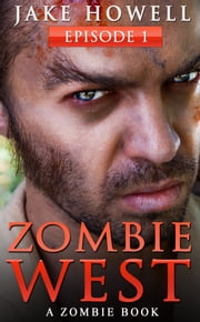 Zombie West Episode 1 ebook by Jake Howell