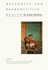 Maternity and Reproductive Health in Asian Societies ebook by Pranee and Manderson Rice