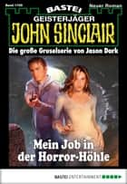 John Sinclair - Folge 1705 - Mein Job in der Horror-Höhle ebook by Jason Dark