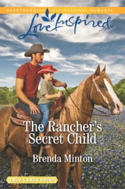 The Rancher's Secret Child ebook by Brenda Minton