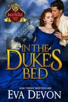 In the Duke's Bed - Sins of the Duke, #3 ebook by Eva Devon