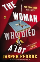 The Woman Who Died a Lot - A Thursday Next Novel ebook by Jasper Fforde