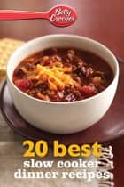 20 Best Slow Cooker Dinner Recipes ebook by