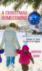A Christmas Homecoming ebook by MaryAnn Diorio