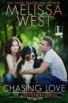 Chasing Love eBook by Melissa West