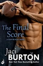 The Final Score: Play-By-Play Book 13 ebook by Jaci Burton