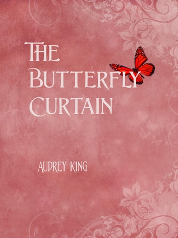 The Butterfly Curtain ebook by Audrey King