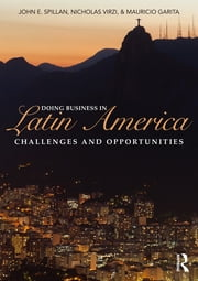 Doing Business In Latin America - Challenges and Opportunities ebook by Nicholas Virzi,Mauricio Garita,John E. Spillan