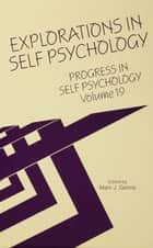 Progress in Self Psychology, V. 19 ebook by Mark  J. Gehrie