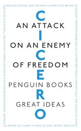 An Attack on an Enemy of Freedom ebook by Cicero