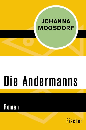 Die Andermanns - Roman eBook by Johanna Moosdorf,Regula Venske