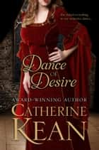 Dance of Desire ebook by Catherine Kean