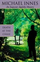 Death At The Chase ebook by Michael Innes