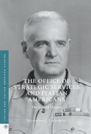 The Office of Strategic Services and Italian Americans - The Untold History ebook by Salvatore J. LaGumina