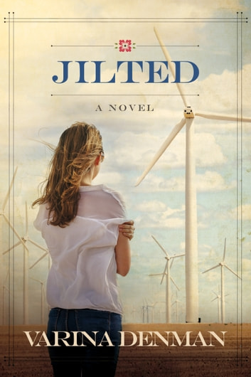 Jilted - A Novel ebook by Varina Denman