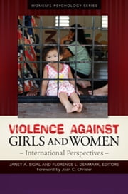 Violence Against Girls and Women: International Perspectives [2 volumes] - International Perspectives ebook by Janet A. Sigal,Florence L. Denmark,Janet A. Sigal,Florence L. Denmark