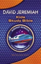 NKJV, Airship Genesis Kids Study Bible, eBook - Holy Bible, New King James Version ebook by