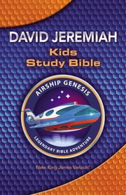NKJV: Airship Genesis Kids Study Bible ebook by David Jeremiah