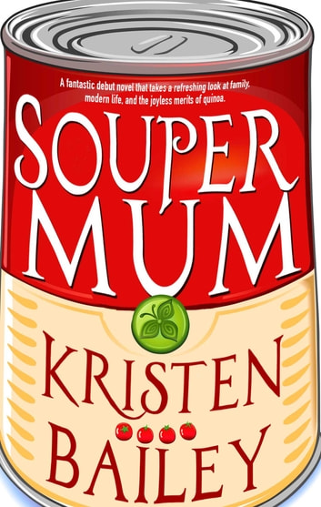 Souper Mum ebook by Kristen Bailey