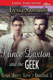 Prince Daxton and the Geek ebook by Lyssa Samuels