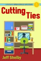Cutting Ties ebook by Jeff Shelby