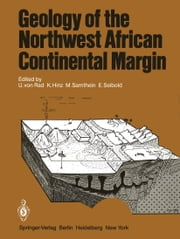 Geology of the Northwest African Continental Margin ebook by U.v. Rad,K. Hinz,M. Sarnthein,Eugen Seibold
