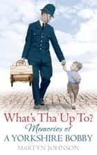 What's Tha Up To? ebook by Martyn Johnson