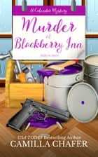 Murder at Blackberry Inn ebook by Camilla Chafer