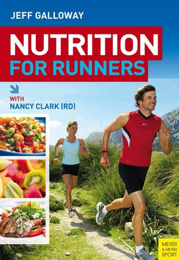 Nutrition for Runners ebook by Jeff Galloway,Nancy Clark