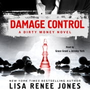 Damage Control - A Dirty Money Novel audiobook by Lisa Renee Jones