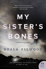 My Sister's Bones - A Novel of Suspense ebook by Nuala Ellwood