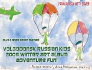 Volgodonsk Russian Kids 2008 Winter Art Album - Military Action Series C04 (English) ebook by Vinette, Arnold D