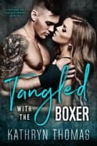 Tangled with the Boxer - A Beatdown and Bent Over Romance, #2 ebook by Kathryn Thomas