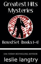 Greatest Hits Mysteries Boxed Set (Books 1-4) ebook by Leslie Langtry