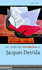 The Cambridge Introduction to Jacques Derrida ebook by Hill,Leslie
