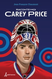 Raconte-moi Carey Price - Nº 1 ebook by Jean-François Chaumont