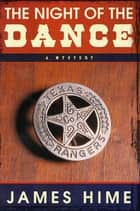 The Night of the Dance ebook by James Hime