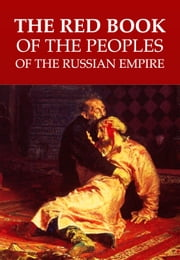 The Red Book of the Peoples of the Russian Empire ebook by Margus Kolga,Igor Tõnurist