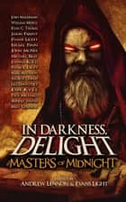 Masters of Midnight - In Darkness, Delight, #1 ebook by Josh Malerman, Evans Light, Andrew Lennon,...